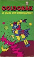 GOLDORAK Le grand duel interplanétaire