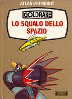 ATLAS UFO ROBOT GOLDRAKE LO SQUALO DELLO SPAZIO